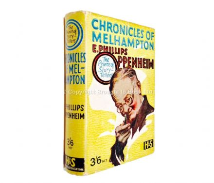 Chronicles of Melhampton by E Phillips Oppenheim  First Edition Hodder & Stoughton 1928